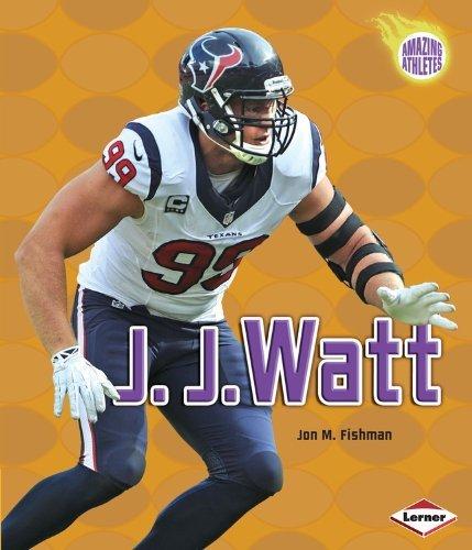 J. J. Watt (Amazing Athletes) by Jon M. Fishman (2014-09-01)