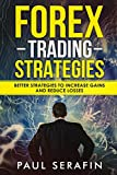 Best Forex Books - Forex Trading Strategies: Better Strategies to Increase Gains Review