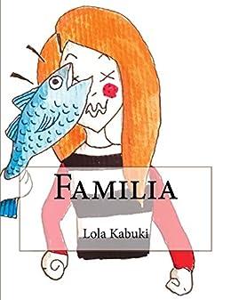 Familia de [Kabuki, Lola]