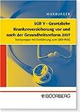 SGB V Gesetzliche Krankenversicherung vor und nach der Gesundheitsreform: Textsynopse mit Einführung zum GKV-WSG
