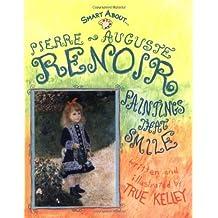 Pierre Auguste Renior (Smart about the Arts) by True Kelley (2005-01-01)