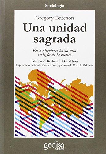 Una Unidad Sagrada - Pasos Ulteriores Hacia Una Ecologia de La Mente (Cla-De-Ma) por Gregory Bateson