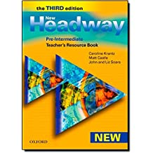 New Headway: Pre-Intermediate Third Edition: Teacher's Resource Book: Six-level general English course for adults: Teacher's Resource Book Pre-intermediate lev (Headway ELT)