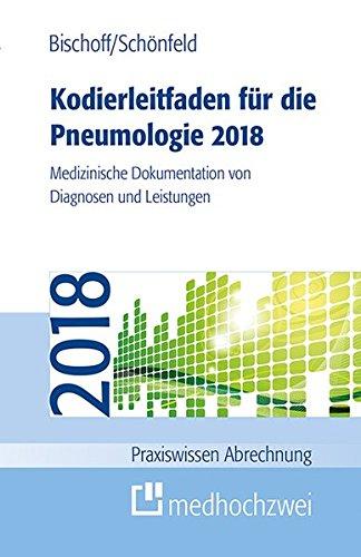 Kodierleitfaden für die Pneumologie 2018 (Praxiswissen Abrechnung)