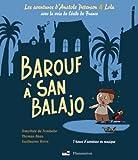 Barouf à San Balajo : les aventures d'Anatole Peterson & Lola | Fombelle, Timothée de. Auteur