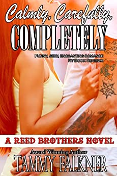 Calmly, Carefully, Completely (The Reed Brothers Series Book 3) (English Edition) von [Falkner, Tammy]