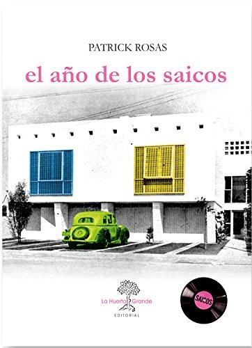 El año de los saicos (LAS HESPÉRIDES) por Patrick Rosas