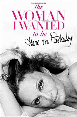 by-diane-von-furstenberg-the-woman-i-wanted-to-be-hardcover