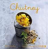 Chutney - Nouvelles variations gourmandes