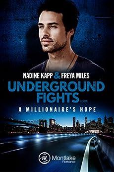 Underground Fights: A Millionaire's Hope (Underground Fights Serie 3) von [Miles, Freya, Kapp, Nadine]