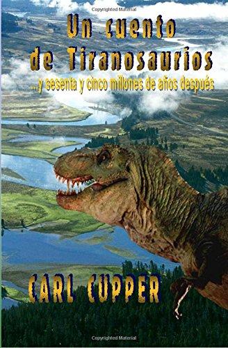 Un Cuento de Tiranosaurios: Y sesenta y cinco millones de años después