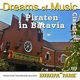 Dreams of Music Classics - Piraten in Batavia (Historische Soundtracks aus dem Europa-Park)