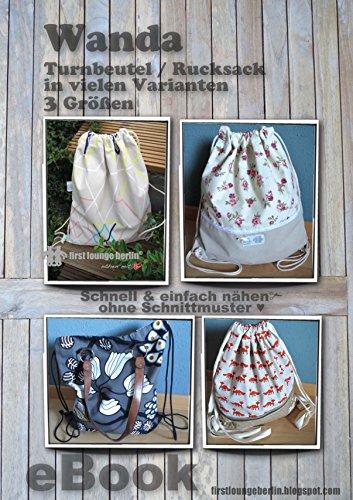 Wanda Nähanleitung ohne Schnittmuster auf CD für Turnbeutel bzw. Rucksack oder Beuteltasche in 3 Größen für Kinder Sportbeutel, normaler Turnbeutel und großer Turnbeutel z.B. für Herren -