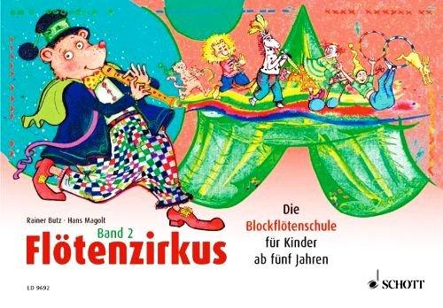 Flötenzirkus Band 2: Die Blockflötenschule für Kinder ab 5 Jahren (Musiksachbuch) [Illustrierte...