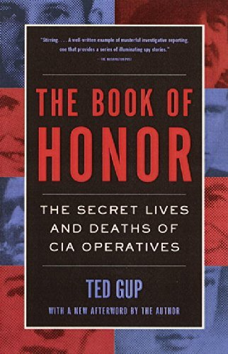 The Book of Honor: The Secret Lives and Deaths of CIA Operatives by Ted Gup (1-May-2001) Paperback