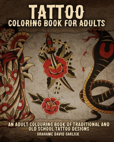 Tattoo Coloring Book for Adults: An Adult Colouring Book of Traditional and Old School Tattoo Design