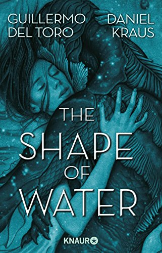 The Shape of Water: Roman von [del Toro, Guillermo, Kraus, Daniel]