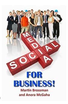 Social Media for Business (English Edition) di [Brossman, Martin, Martin Brossman, Anora McGaha]