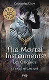 1. The Mortal Instruments, les origines - L'Ange Mécanique (1)