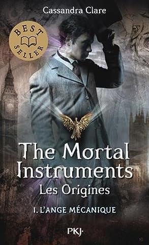 1. The Mortal Instruments, les origines : L'Ange Mécanique
