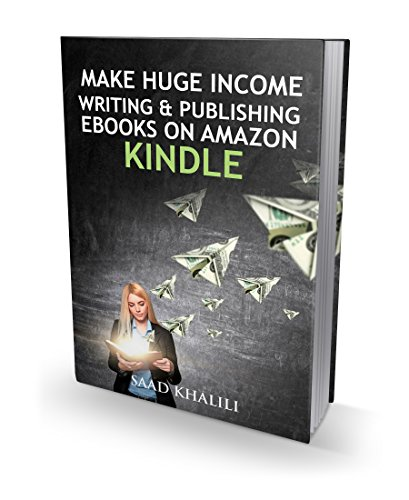 Make Huge Income Writing and Publishing Ebooks on Amazon Kindle  (English Edition)