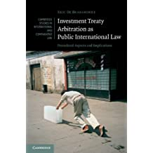 Investment Treaty Arbitration as Public International Law: Procedural Aspects and Implications (Cambridge Studies in International and Comparative Law)