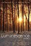 Luminescence, Volume 1: The Sermons of C. K. and Fred Barrett