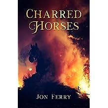 Charred Horses (English Edition)