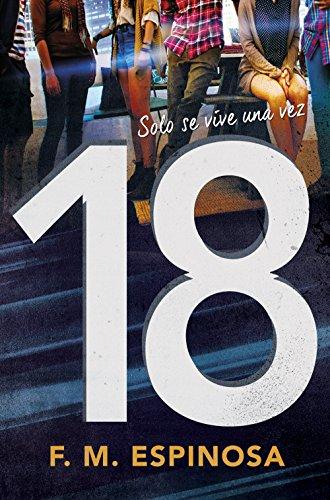 18: Solo se vive una vez por F.M. Espinosa