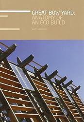 Great Bow Yard: Anatomy of an Eco Build