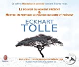 Méditation & Sérénité : 2 volumes : Le pouvoir du moment présent ; Mettre en pratique le...