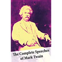 The Complete Speeches of Mark Twain (English Edition)