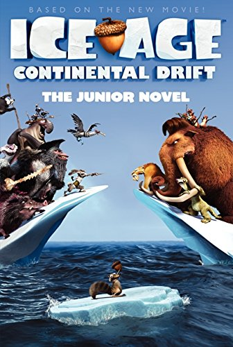Ice Age: Continental Drift: The Junior Novel (Ice Age (Paperback)), Buch