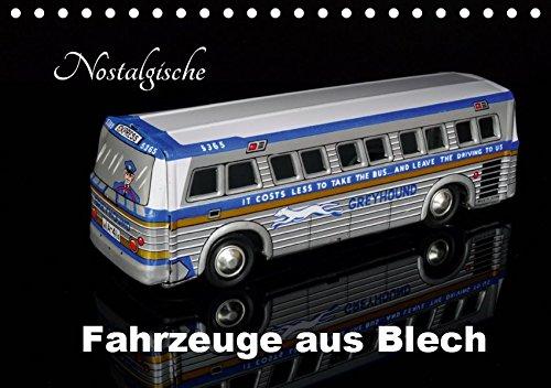 Nostalgische Fahrzeuge aus Blech (Tischkalender 2019 DIN A5 quer): Sammlermodelle im Bild (Monatskalender, 14 Seiten ) (CALVENDO Hobbys)