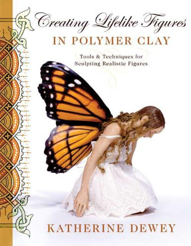 Creating Lifelike Figures in Polymer Clay: Tools and Techniques for Sculpting Realistic Figures (English Edition)