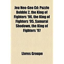 Jeu Neo-Geo CD: Puzzle Bobble 2, the King of Fighters '96, the King of Fighters '95, Samurai Shodown, the King of Fighters '97