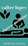 chinese medicine: medicina chinesa (English Edition)