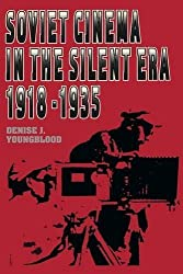 Soviet Cinema in the Silent Era, 1918-1935 (Texas Film Studies Series) by Denise J. Youngblood (1991-05-01)