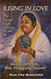Image de Rising in Love: My Wild and Crazy Ride to Here and Now, with Amma, the Hugging Saint