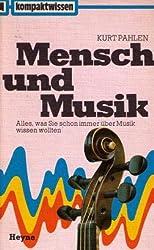 Mensch und Musik - Alles, was Sie schon immer über Musik wissen wollten