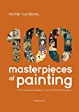100 Masterpieces of Painting: From Lascaux to Basquiat, From Florence to Shanghai