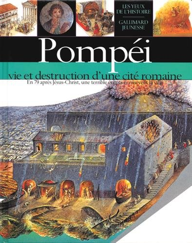 Pompéi: Vie et destruction d'une cité romaine