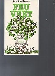 Le Feu vert : Auto-critique du mouvement écologique (Collection Poing d'interrogation)