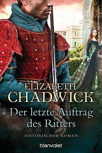 Chadwick, Elizabeth: Der letzte Auftrag des Ritters