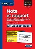 Note et rapport - Méthode et exercices - Catégories A et B - L'essentiel en 42 fiches - Note de synthèse, note administrative, propositions opérationnelles - Concours 2016-2017 - VUIBERT - 19/02/2016
