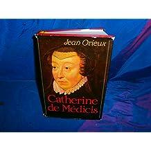 Catherine de Médicis : Ou la Reine noire