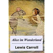 Alice im Wunderland: illustrierte Ausgabe (German Edition)