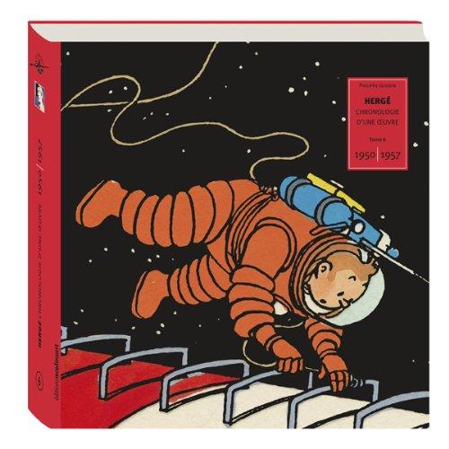 Hergé, chronologie d'une oeuvre : Volume 6, 1950-1957