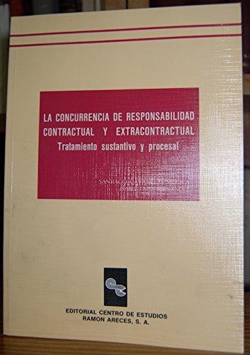 La concurrencia de responsabilidad contractural y extracontractual