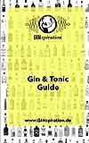 GINspiration Gin & Tonic Guide: Was man über Gin & Tonic wissen muss - von GINspiration